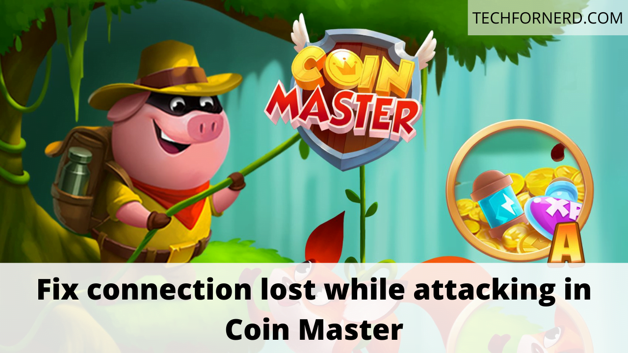 connection lost while attacking in Coin Master